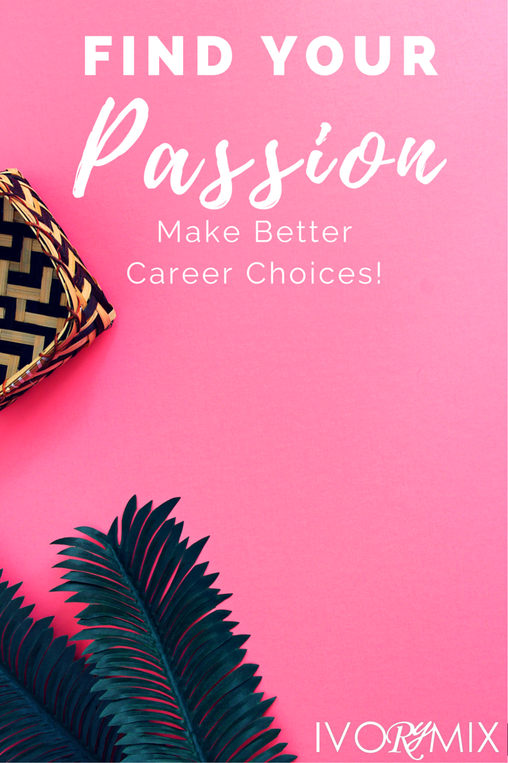 Find your passion and make better career choices