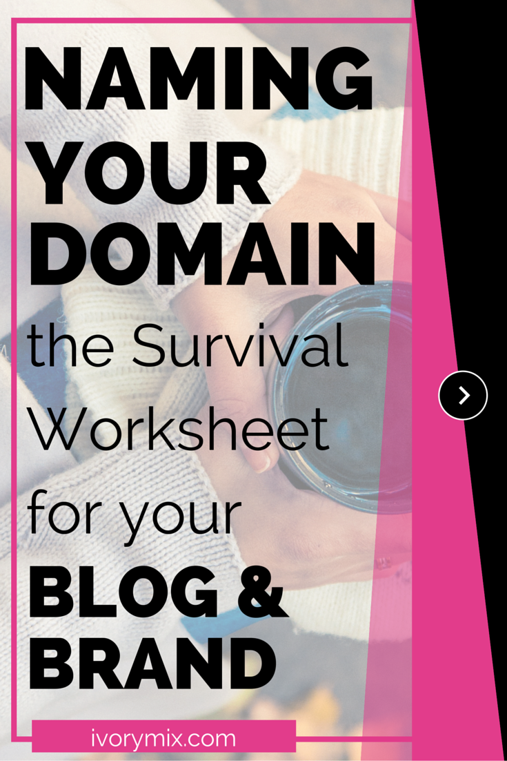 Naming your Domain. The survival worksheet for your blog and brand.