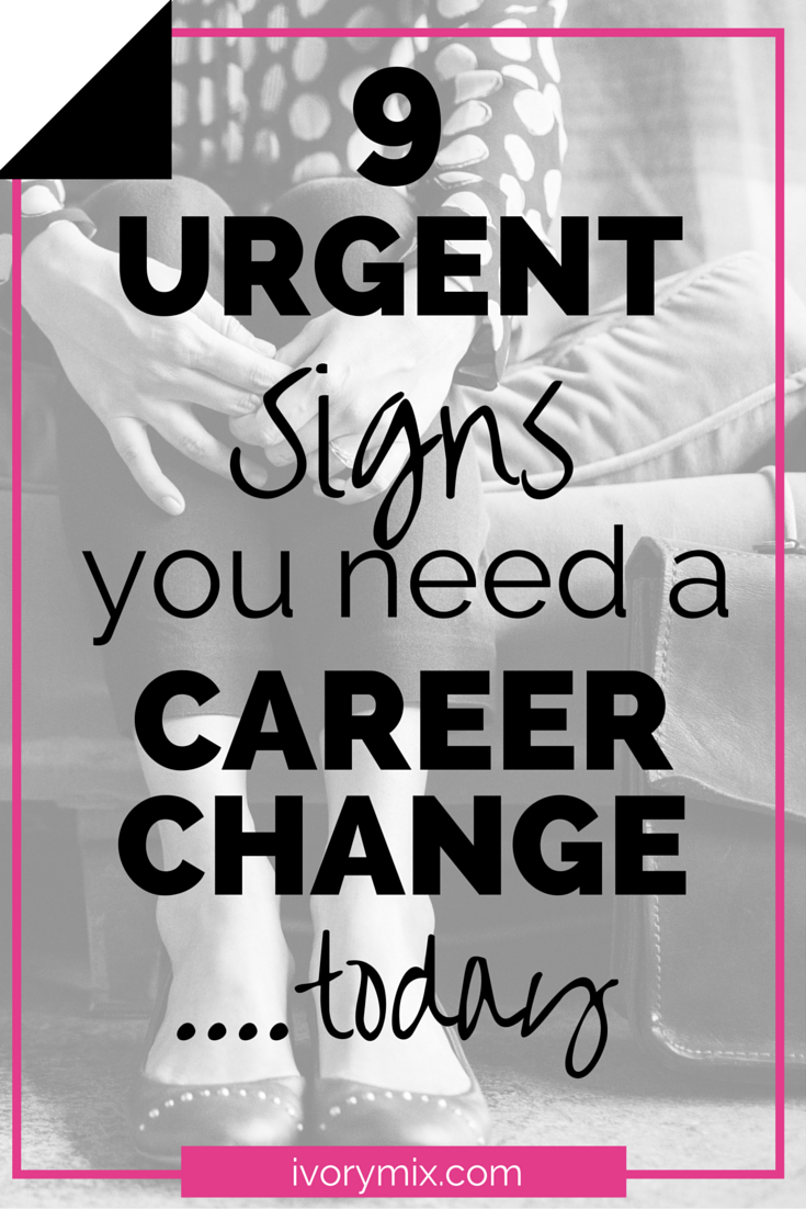9 urgent signs you need a career change today