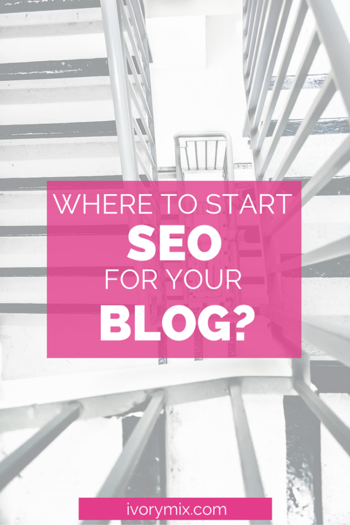 How to and where to start SEO for your blog