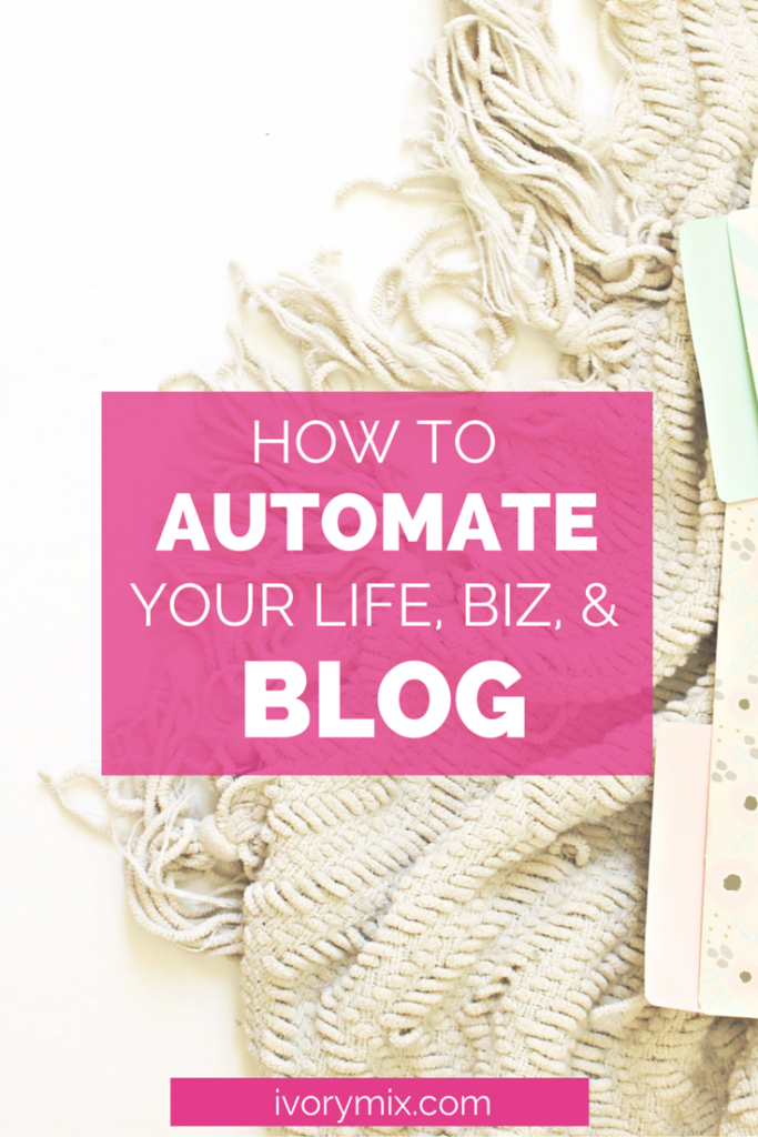 How to automate your life, business, and blog