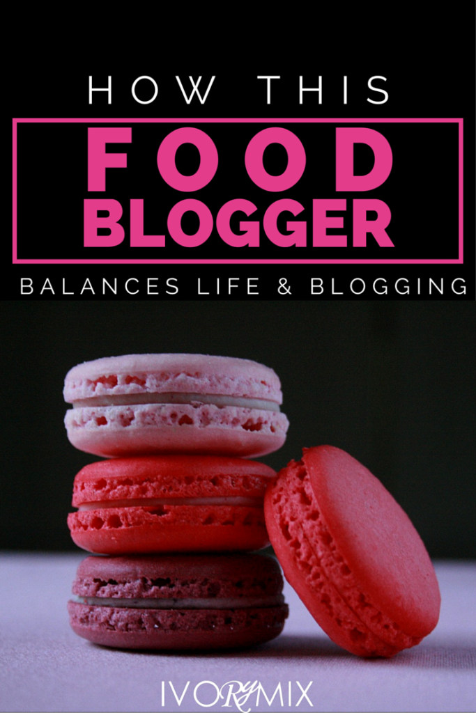 How this food blogger balances life and blogging