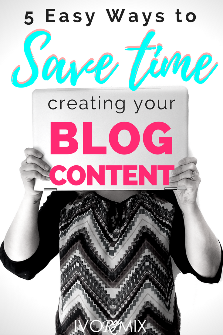 5 easy ways to create blog content for your business without going crazy