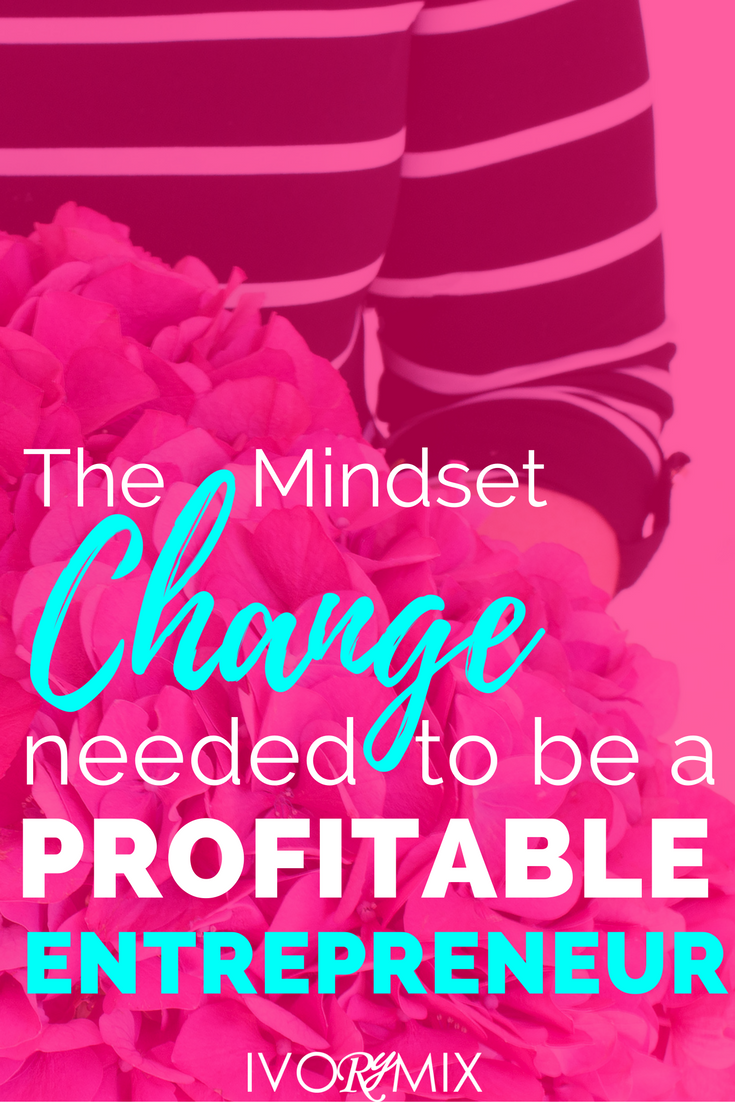 How to become a profitable entrepreneur and change your business mindset