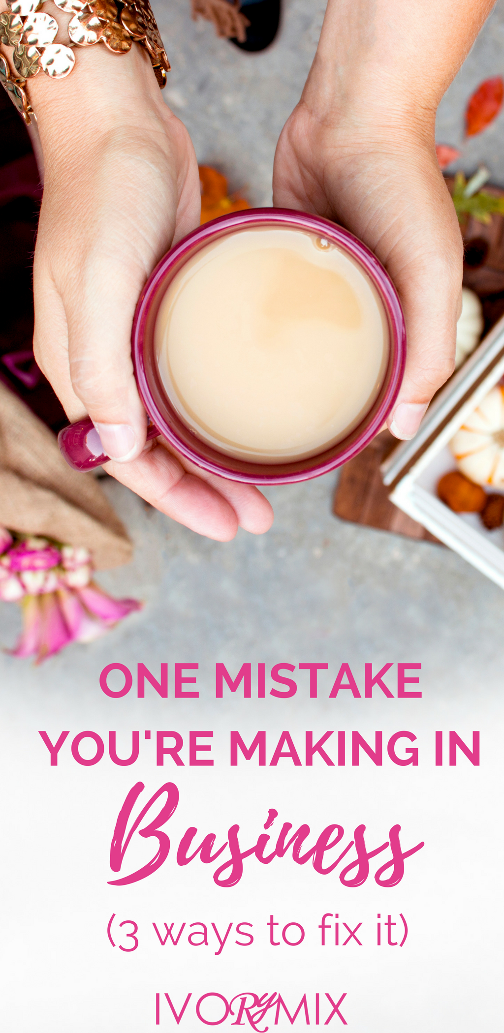 one mistake you're making in your business and blog and the 3 ways to fix it