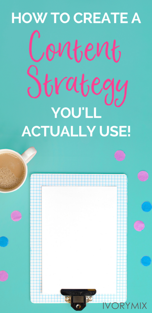 How to create a content strategy you'll actually use!
