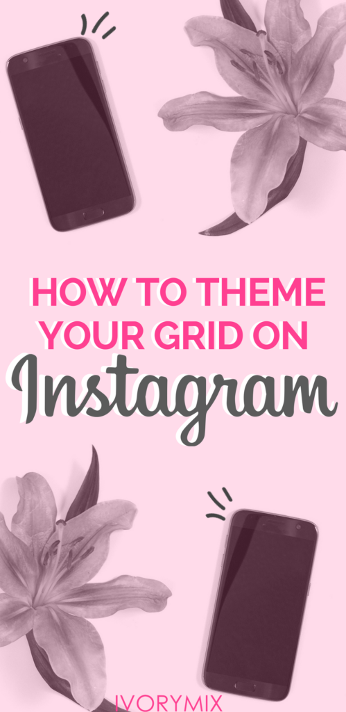 How to theme your grid on instagram