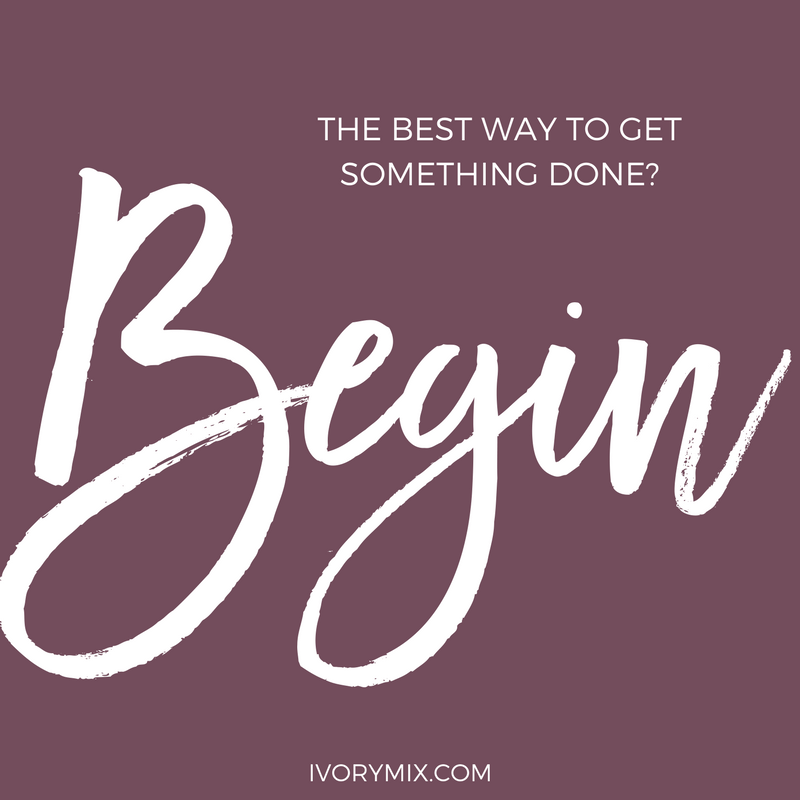How to beat procrastination Quote. The best way to get something done is to begin.