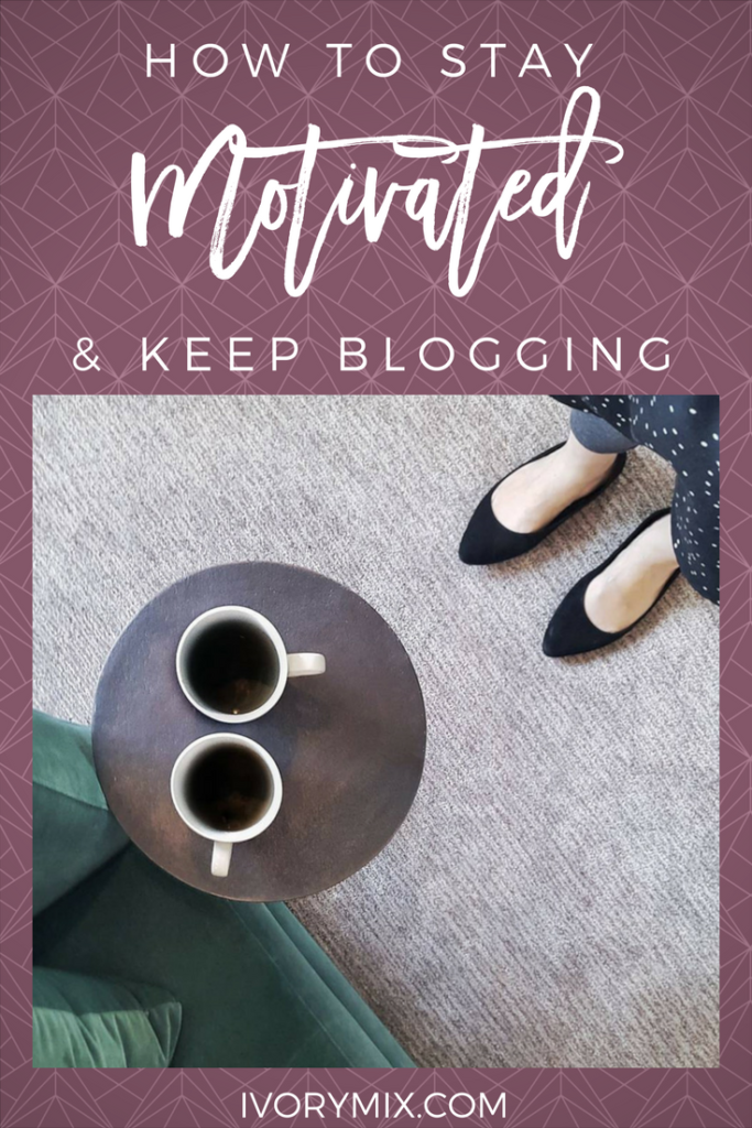 how to stay motivated and keep blogging