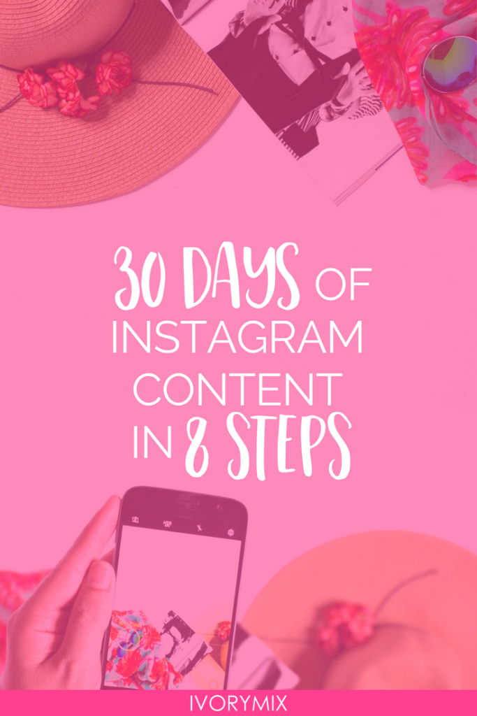 30 Days Of Instagram Content In 8 Steps ⋆ Ivorymix