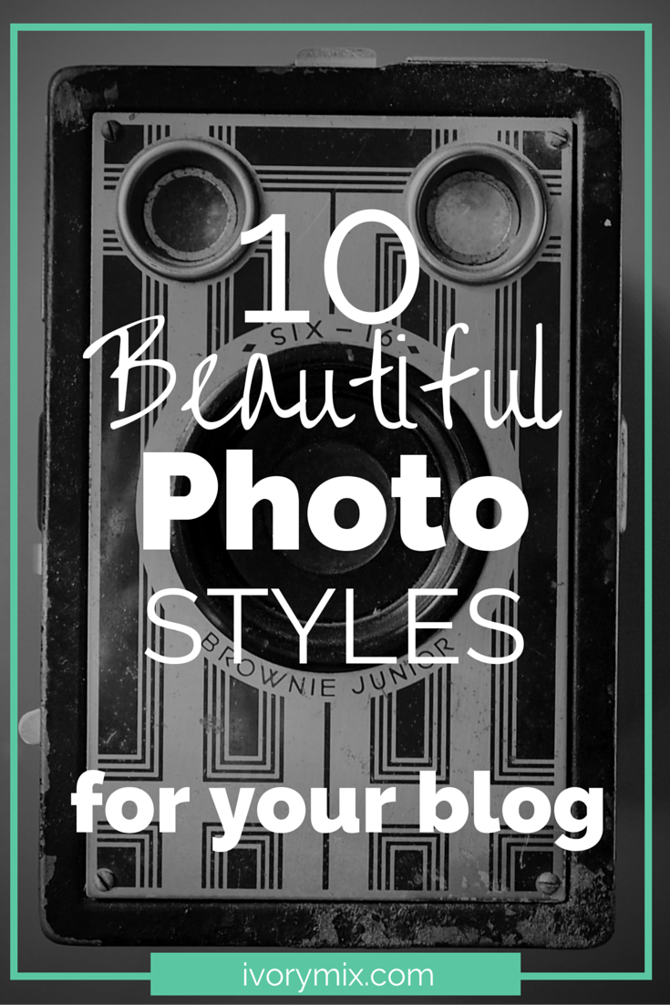 10 beautiful photo styles to use on your blog
