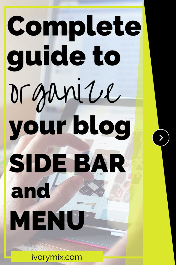 Complete guide to organizing blog side bar and menu