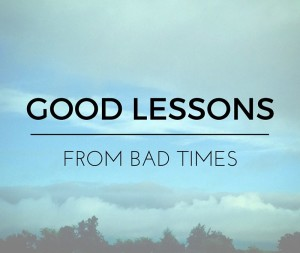 GoodLessonsBadTimes-1
