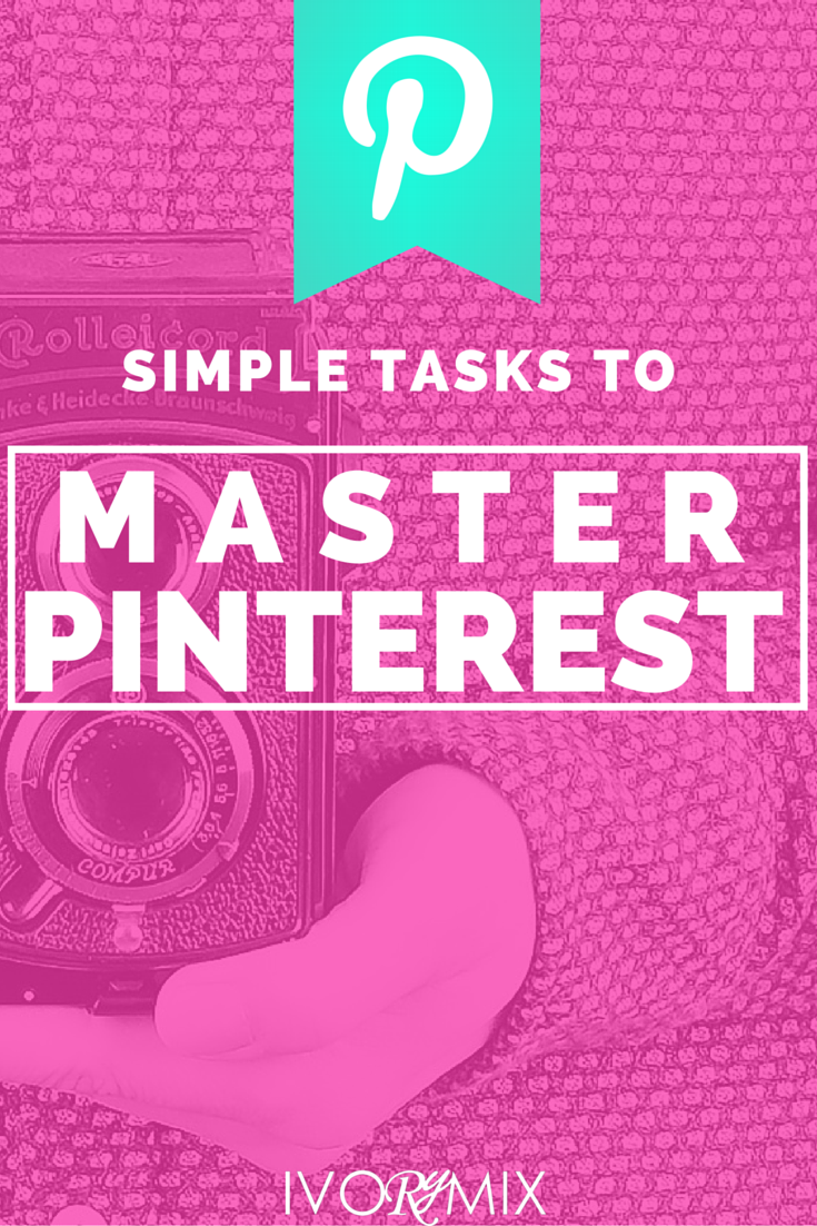 Simple tasks to master your pinterest strategy for your blog and business in small and easy 5 minute things to do.