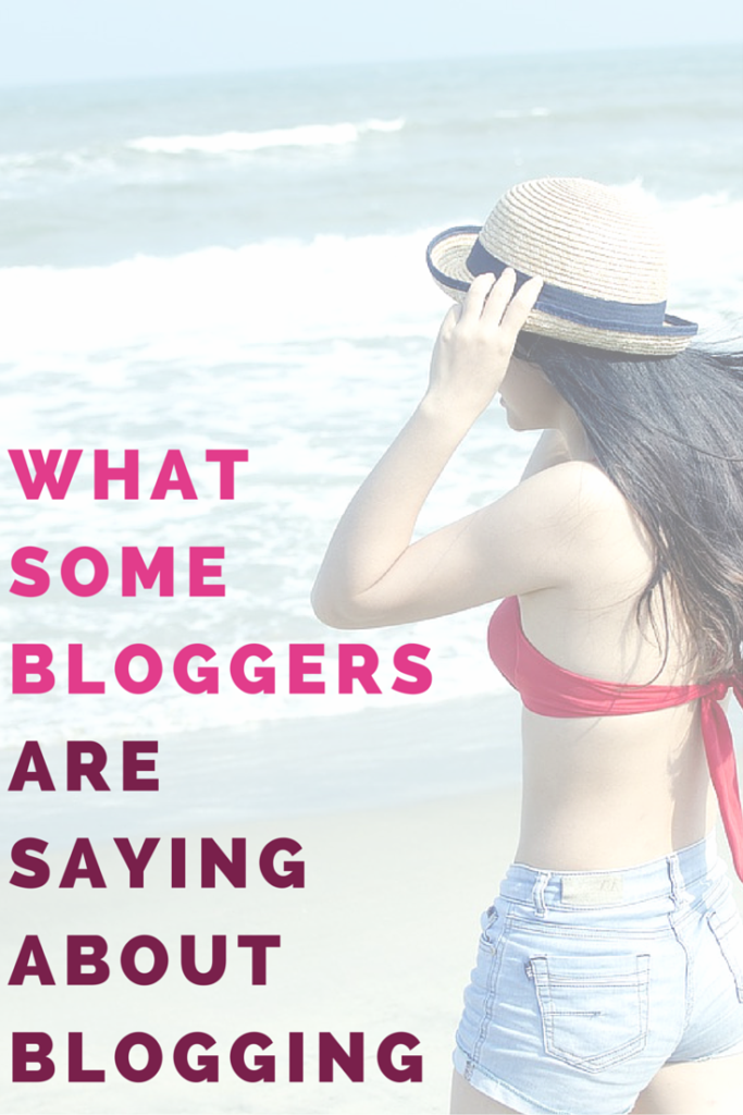 What some bloggers are saying about blogging