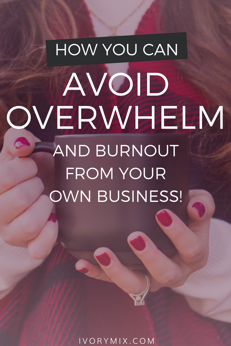 Ways To Practice Avoid Burnout and Overwhelm For Entrepreneurs and learn to stay motivated