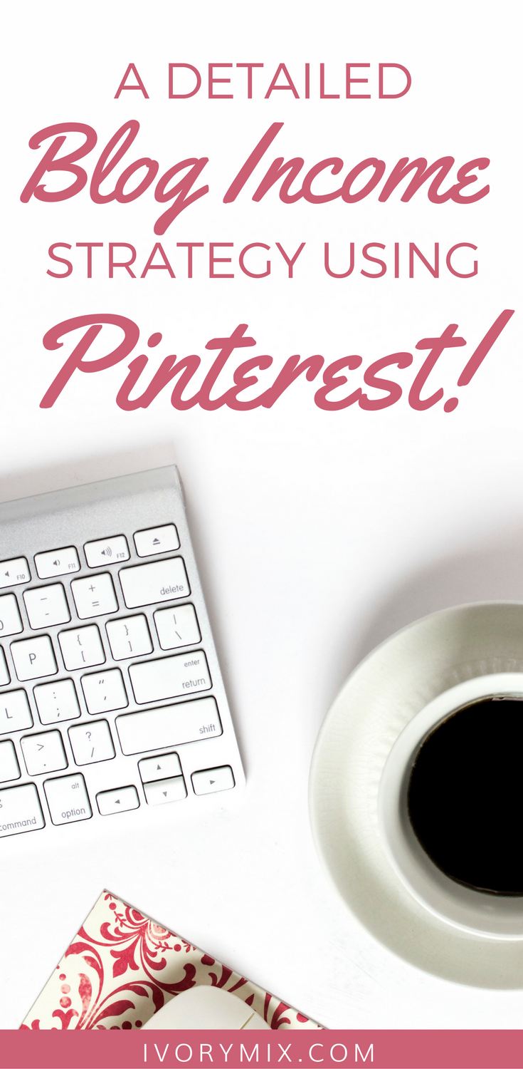 a detailed blog income strategy using pinterest