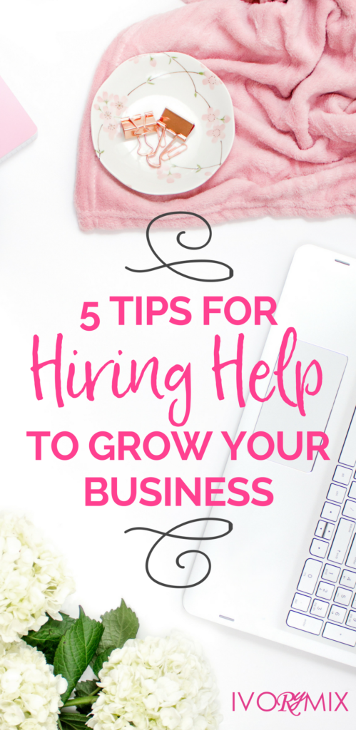 5 tips for hiring help to grow your business