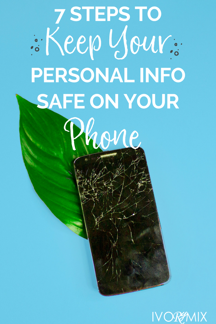 7 steps to keep your personal information safe on your phone