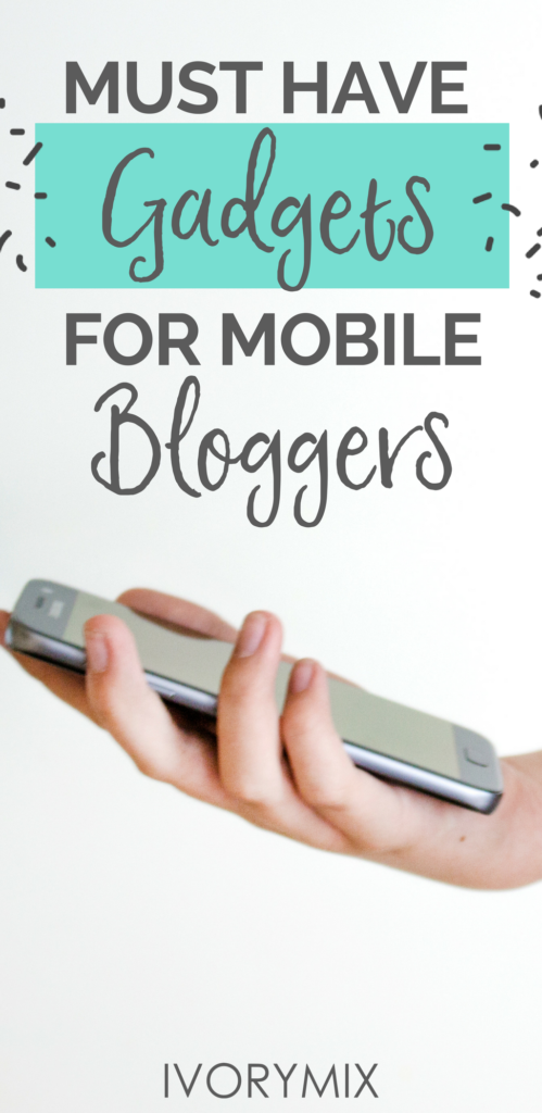 Must have gadgets for mobile travel bloggers