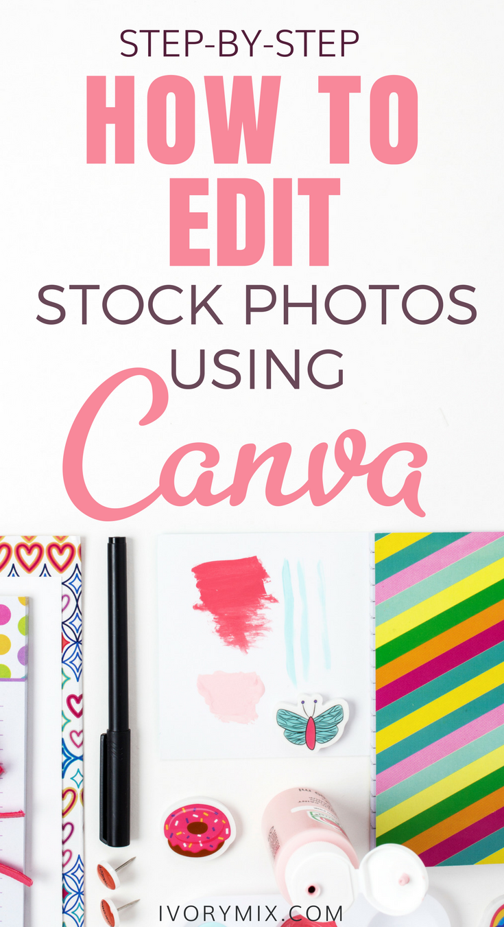 how to edit your stock photos using canva for graphics design