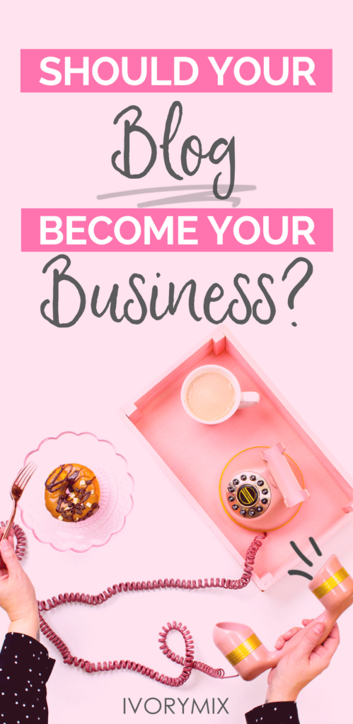 should my blog become my business?