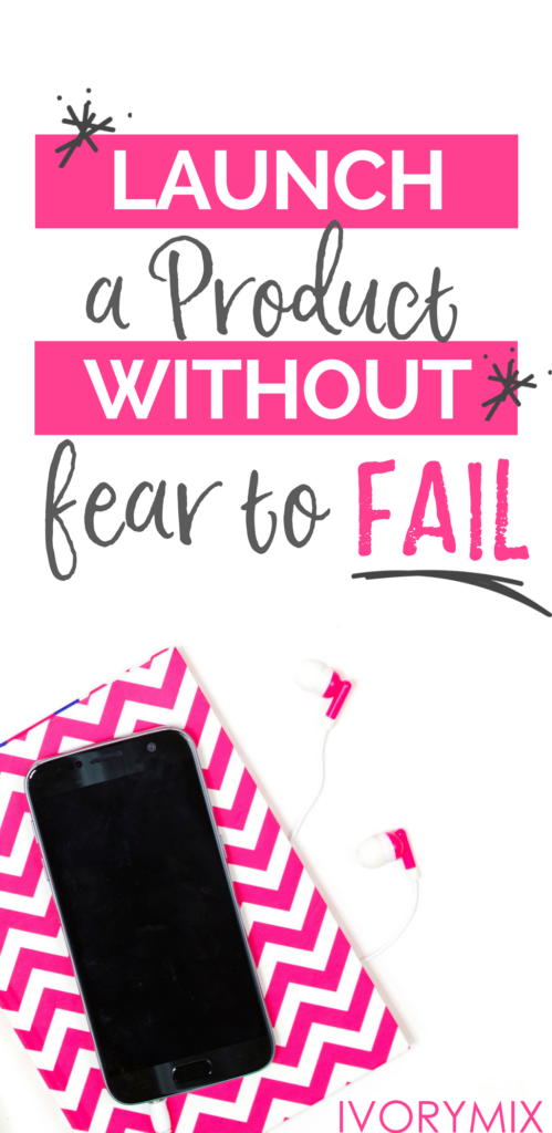 How to launch a product without fear to fail