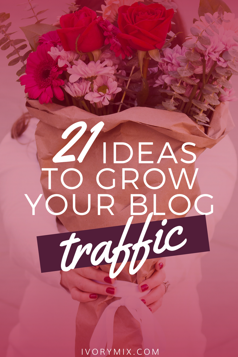 21 ideas to grow your blog traffic