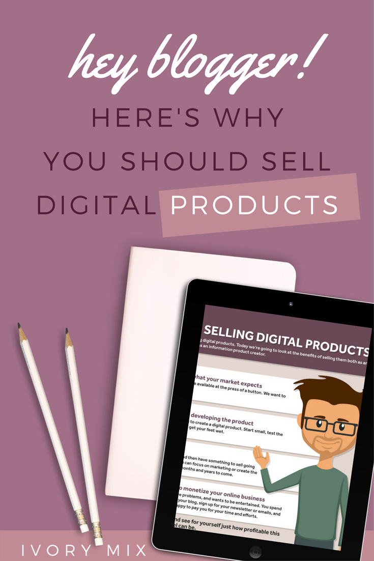 Why you should sell digital products on your blog