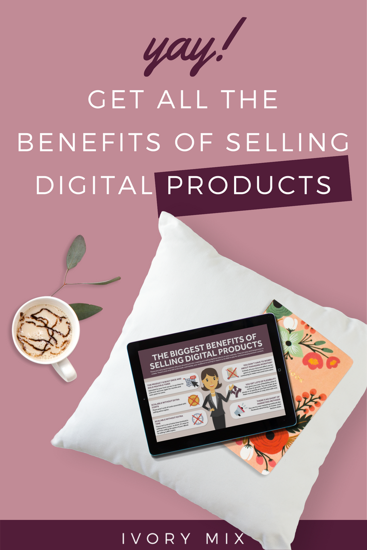 The benefits of selling digital products for bloggers