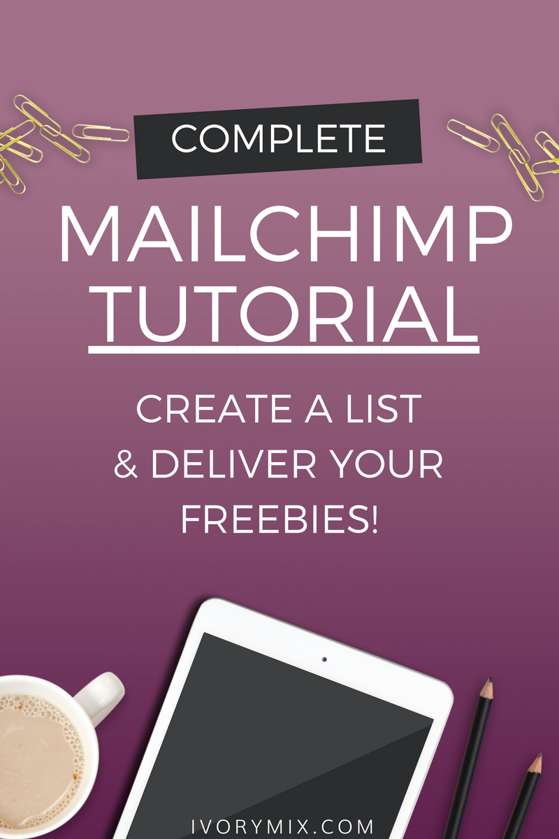 How to use Mailchimp - a complete Tutorial to help you Create an Email List and Deliver your freebies automatically