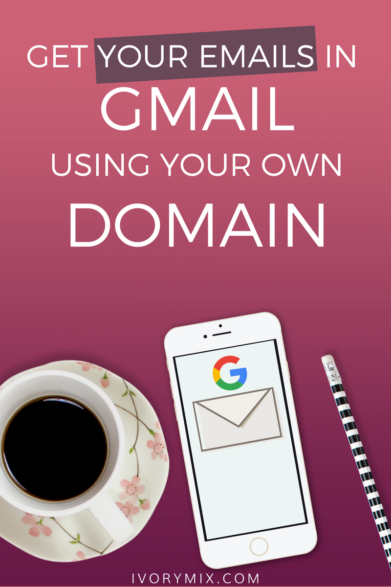Gmail Custom Domain - Get Your Email in Gmail using a custom domain to your blog and website