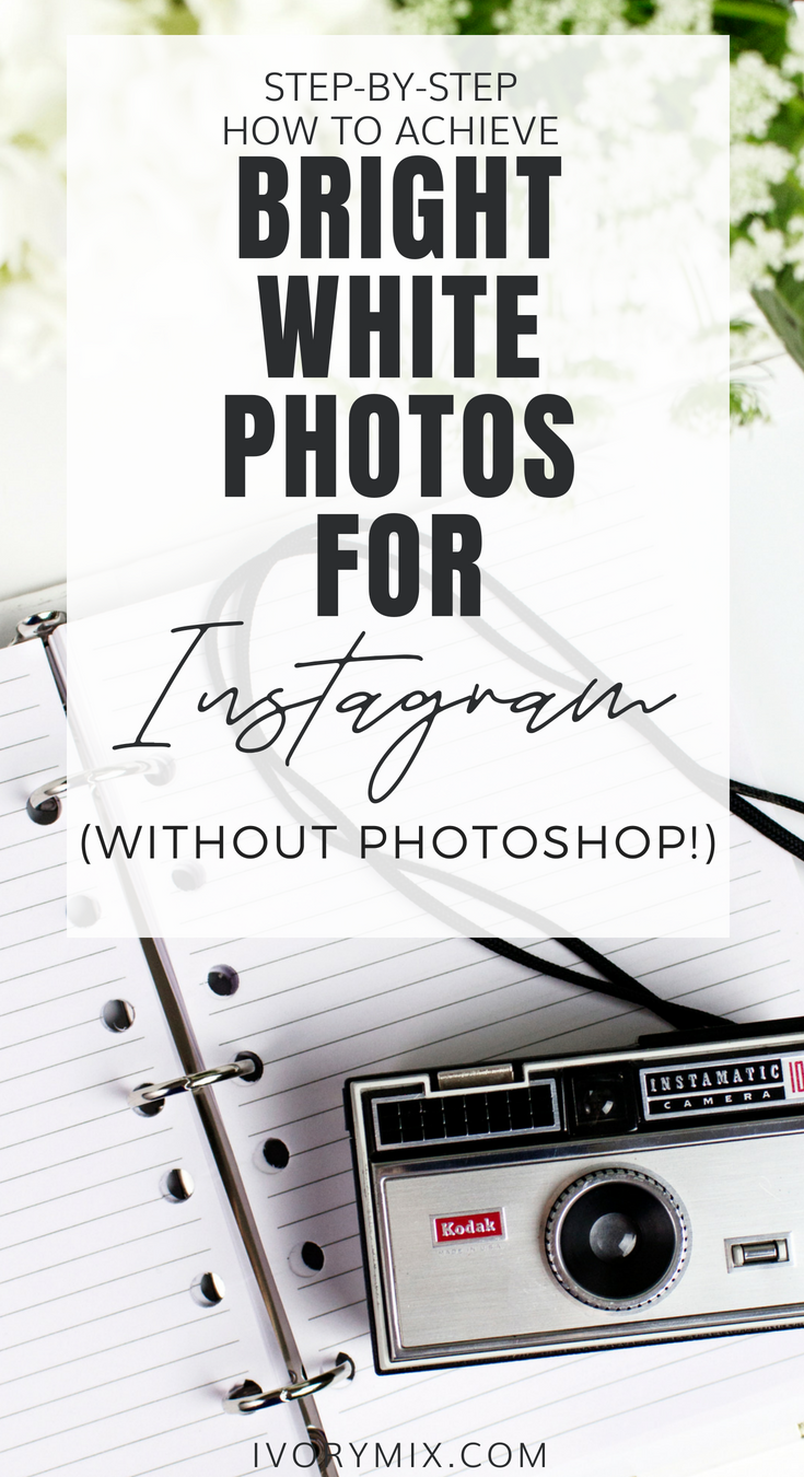 How to achieve bright white photos for instagram without photoshop