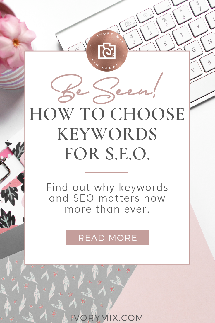 How to choose keywords for your blog and seo || Find out why keywords and SEO matters now for being found || Get found on search and google. Tips to Grow traffic for beginners