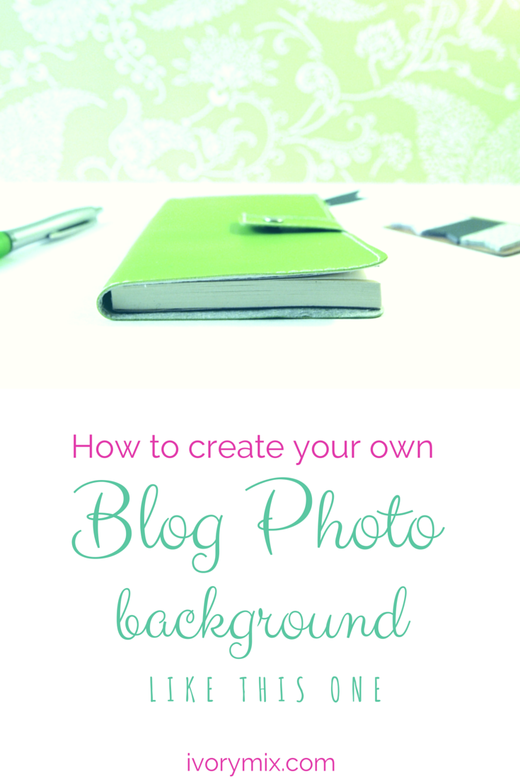 how to create your own blog photo background
