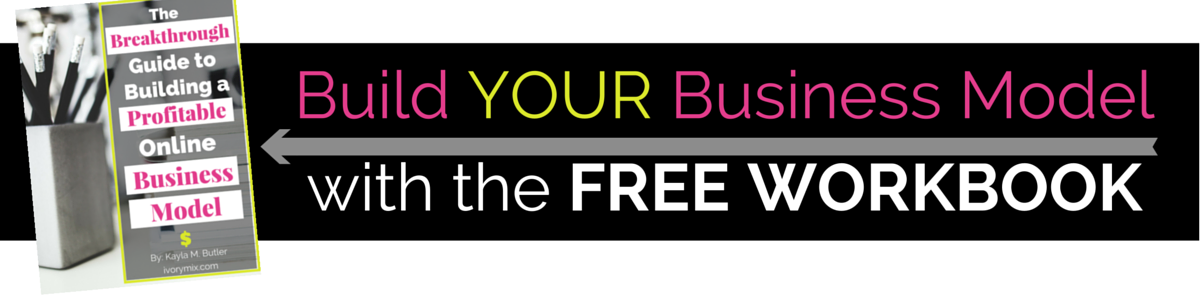 Build you Business Modelwith the Free Workbook dowload