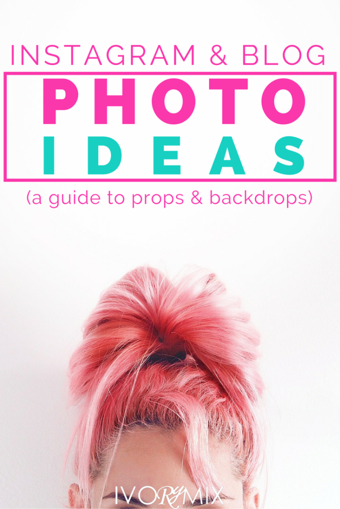 Instagram and Blog Photo ideas with a guide to props and backgrounds