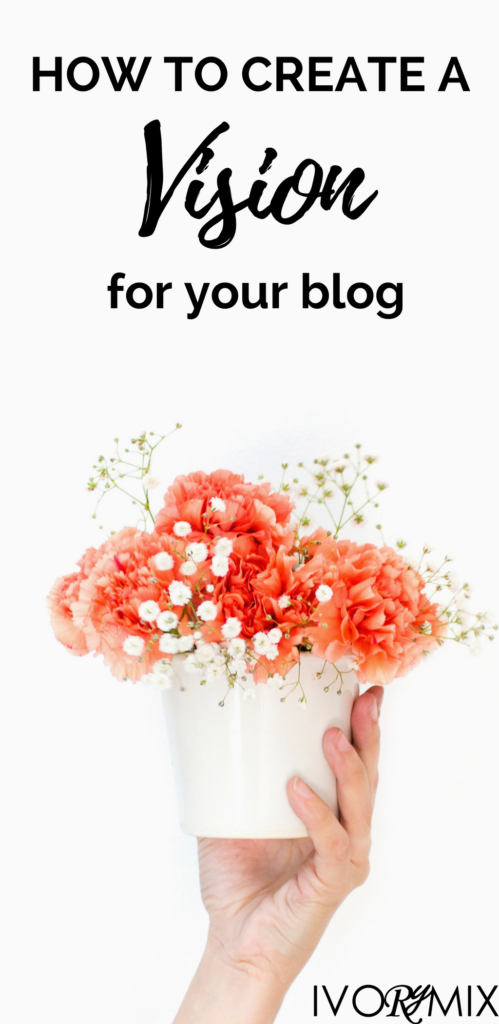 How to create a vision for your blog and your business