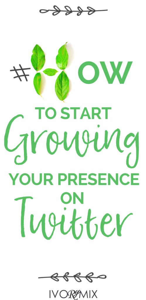 4 Ways on How to Start Growing Your Presence on Twitter