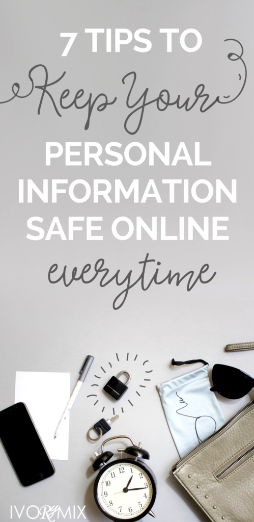 7 tips to keep your personal information safe online everytime