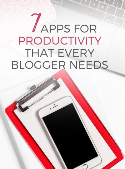 7 productivity app every blogger needs