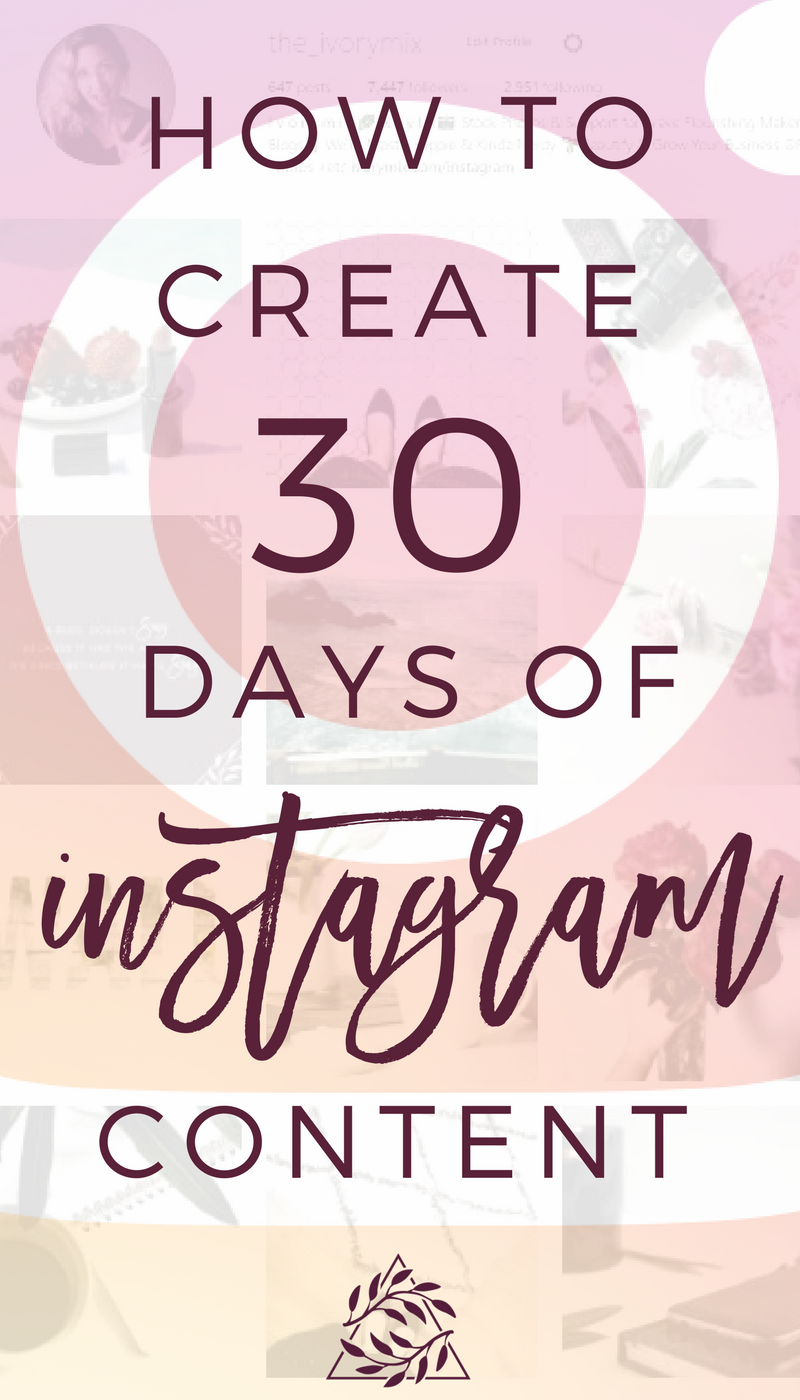 30 Days Of Instagram Content In 8 Steps Ivory Mix