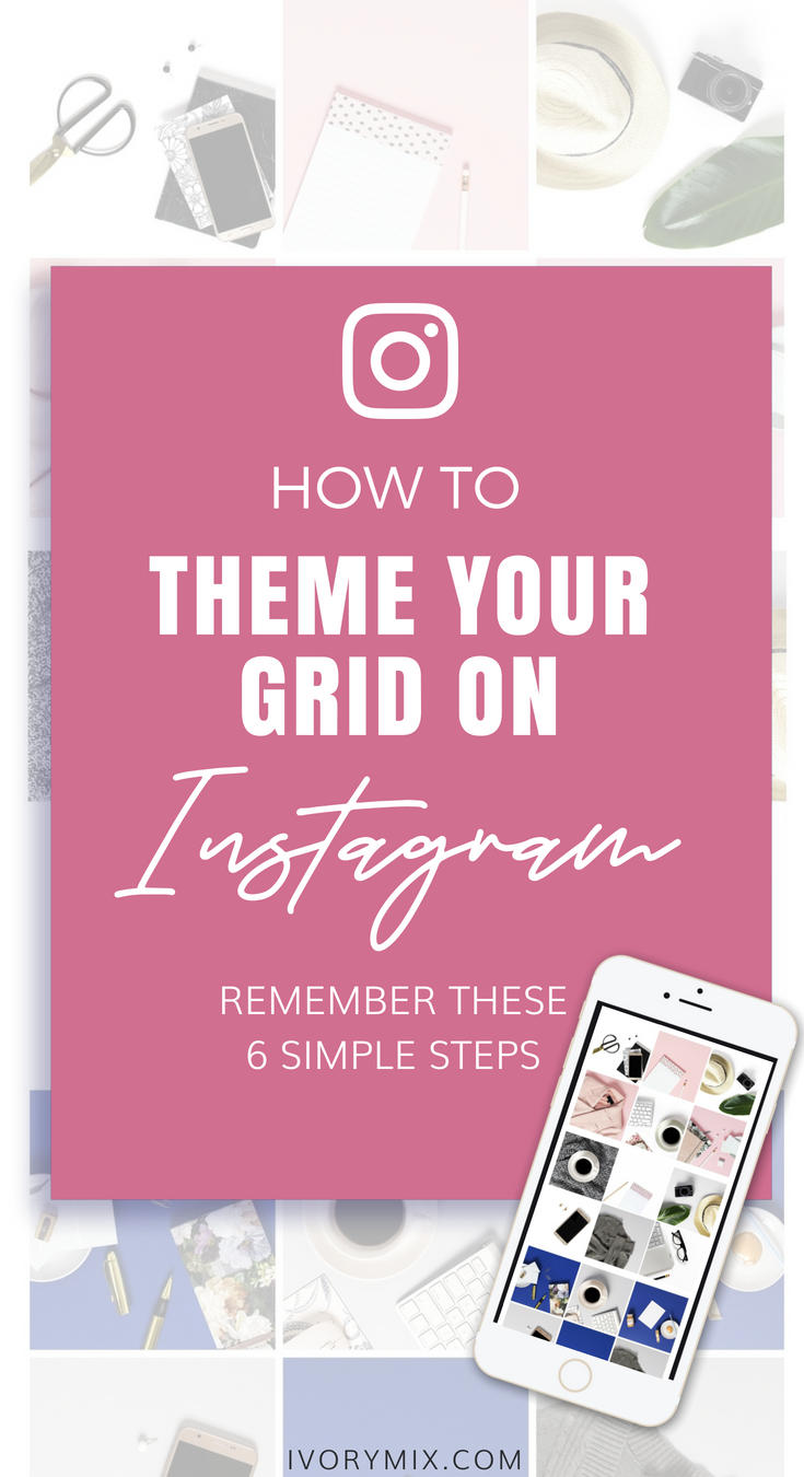 How to theme your instagram grid and visual content (1)