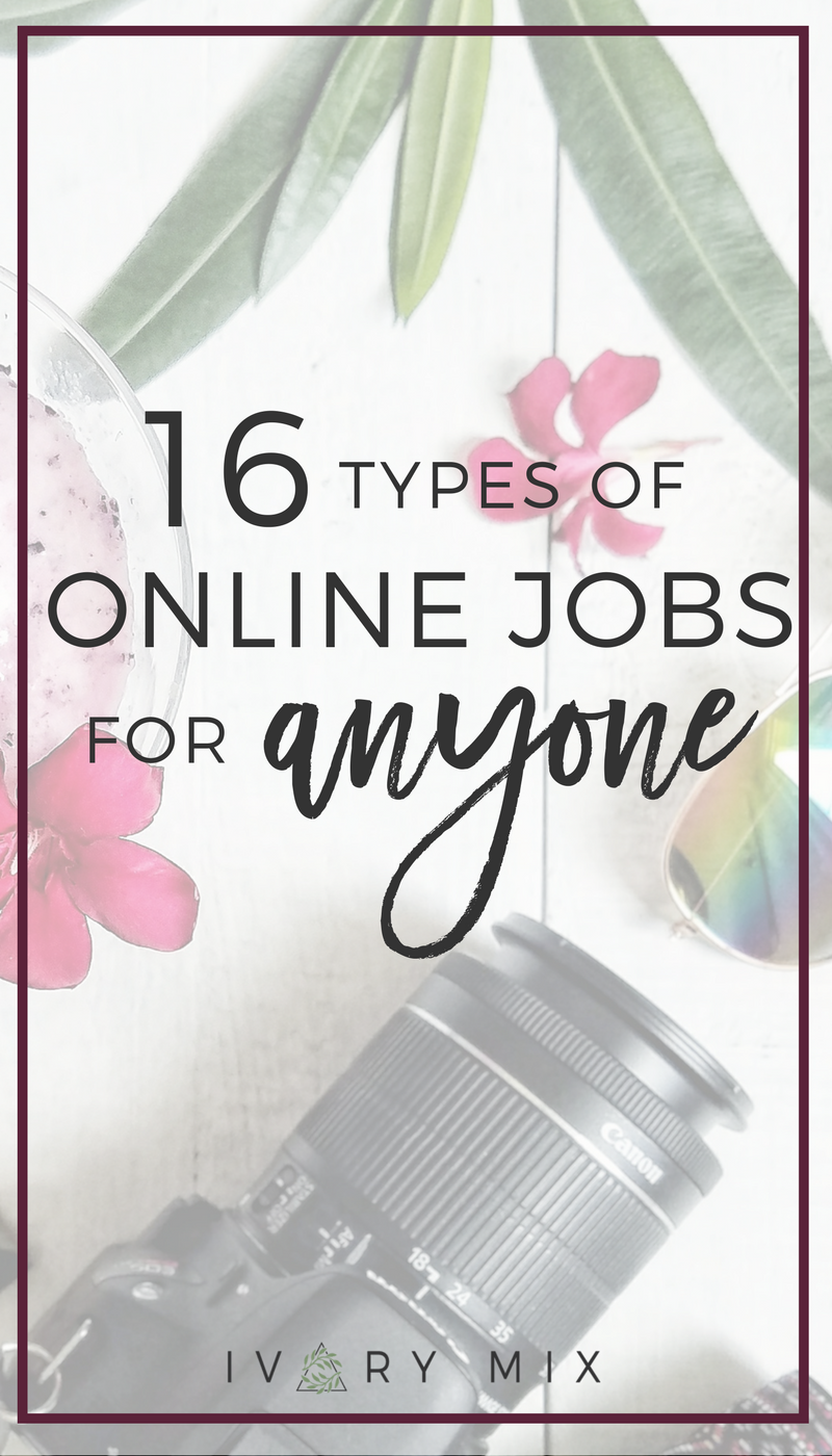 16 types of online jobs for anyone. Jobs aren't so easy to get these days, especially when you have a limited schedule. You can now find and create more flexible jobs online.