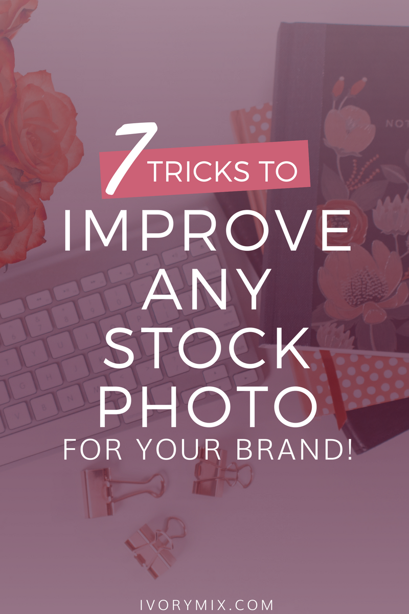 7 Tipss and tricks to improve any stock photos for your brand