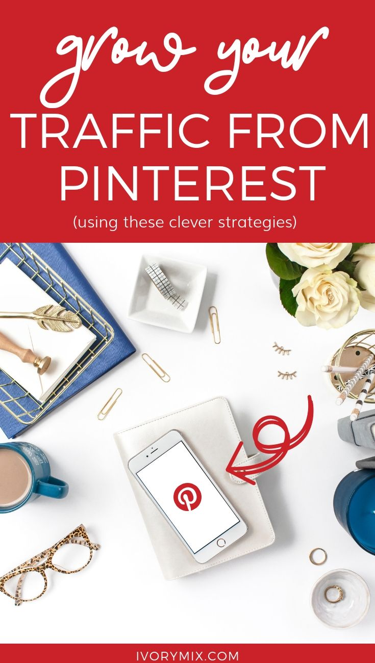 How to get more traffic from pinterest with these clever strategies