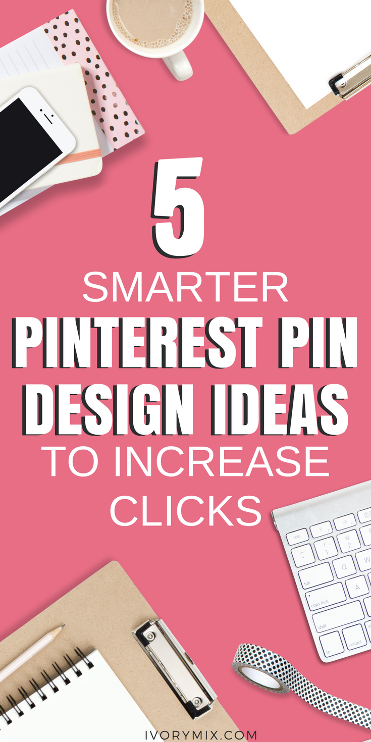 5 Ideas to Improve your Pinterest Pin Designs for more clicks | Grab your free copy of the pinterest tips and tricks eBook for bloggers