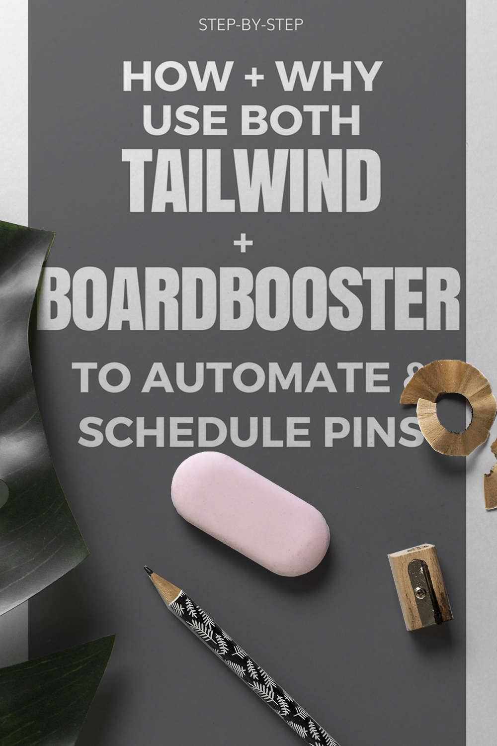 How to use Tailwind and Board booster to automate and schedule pins in your blog and business content marketing plan // get the step by step and behind the scenes (plus learn why I use both!)