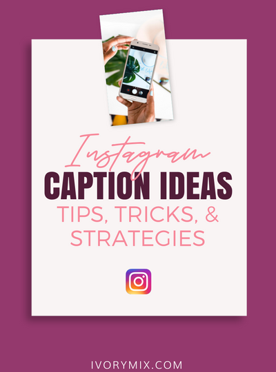 Instagram caption ideas, tips, tricks, and strategies for your content (use the checklist inside!)