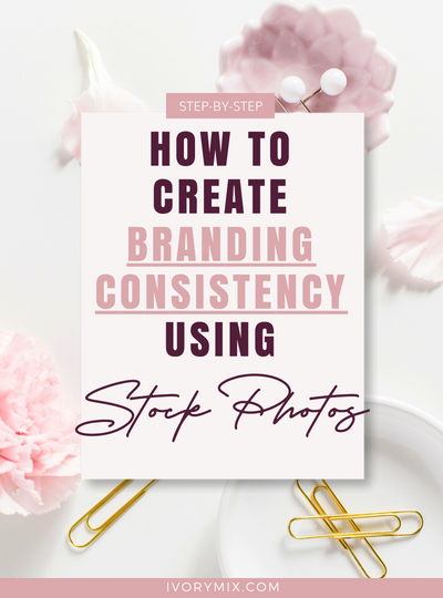 Steps to create a consistent brand using stock photos